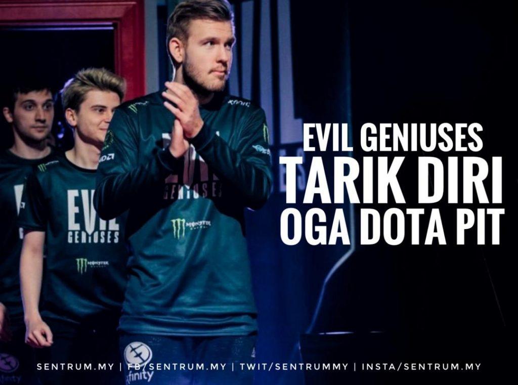 Evil Geniuses OGA Dota Pit
